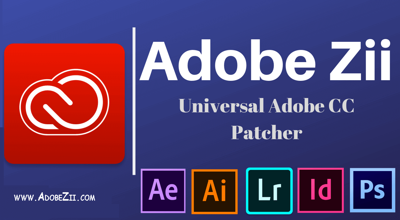 Adobe Zii 5.2.3 CC2020 Universal Patcher + Crack [Latest]